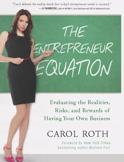 The Entrepreneur Equation: Evaluating the Realities, Risks, and Rewards of Having Your Own Business EB9781935618829