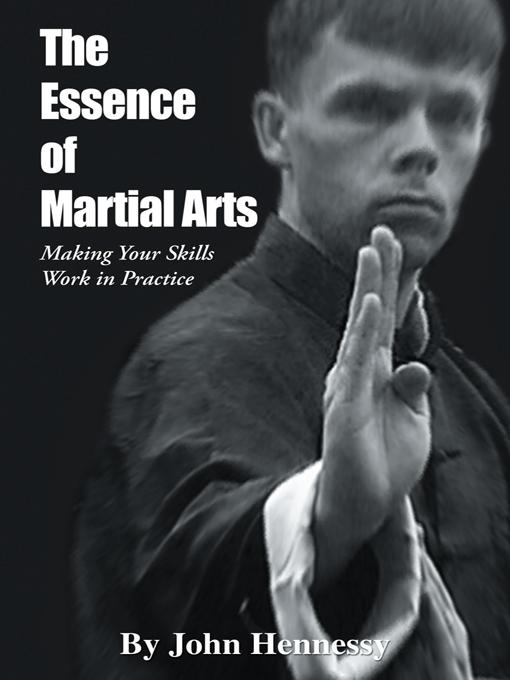 The Essence of Martial Arts: Making Your Skills Work in Practice EB9781462058174
