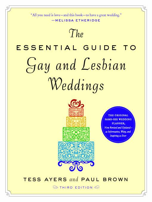 The Essential Guide to Gay and Lesbian Weddings, Third Edition EB9781615191512