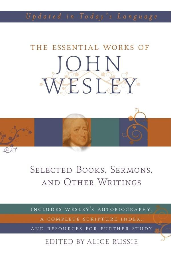 The Essential Works of John Wesley EB9781607424512