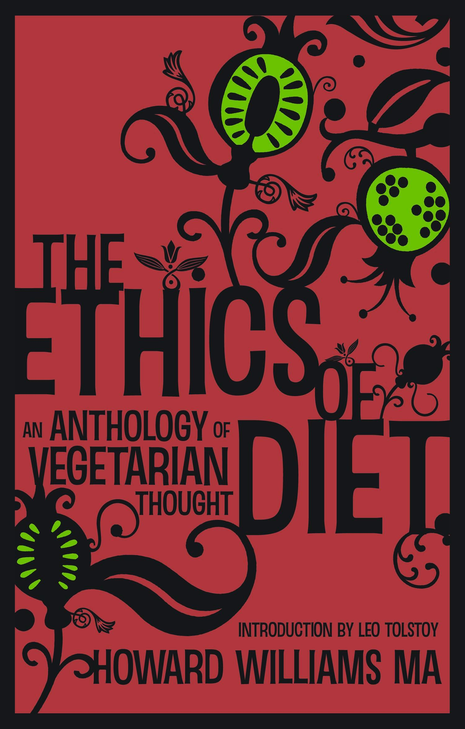 The Ethics Of Diet - An Anthology of Vegetarian Thought EB9781907355721