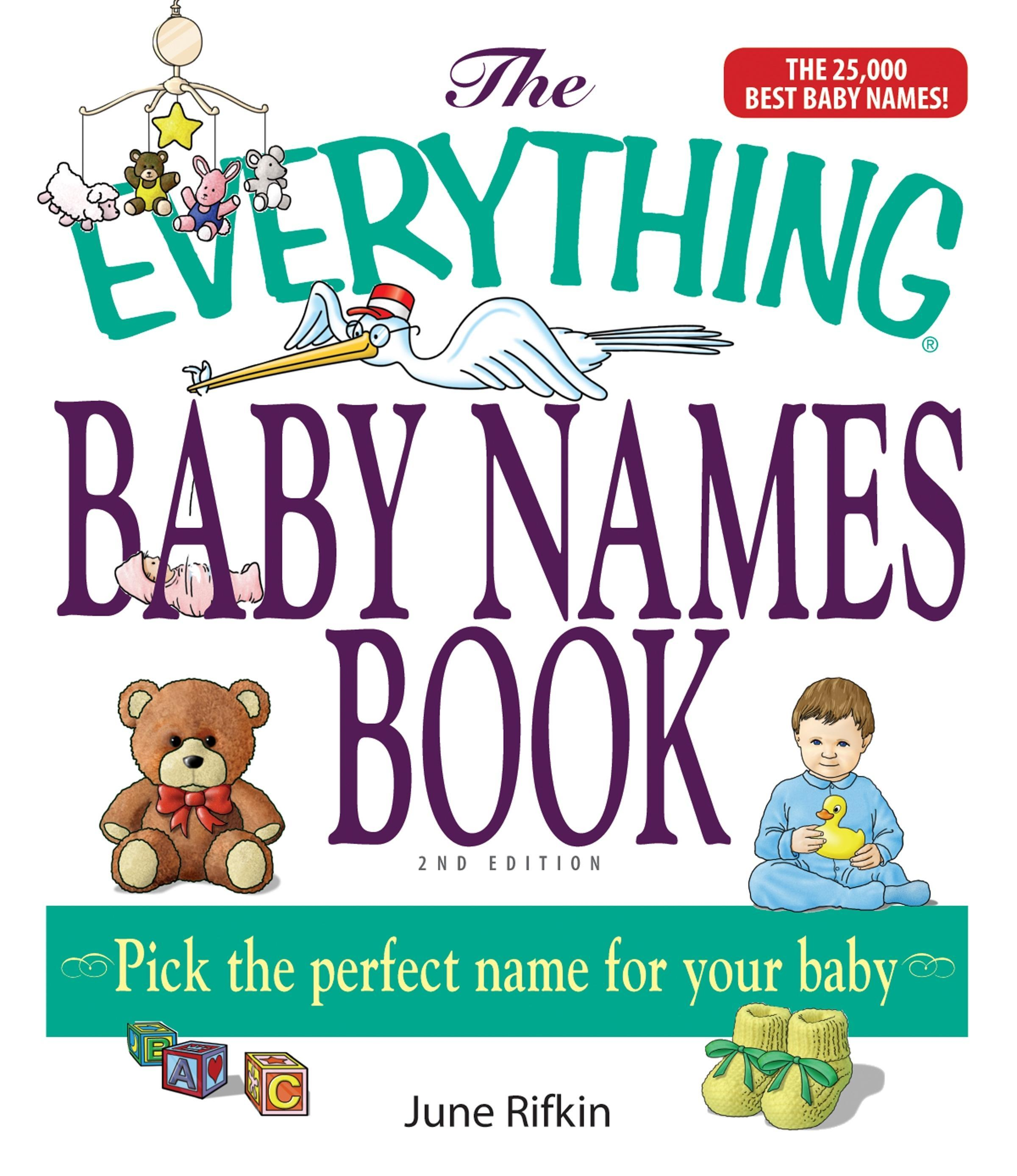The Everything Baby Names Book, Completely Updated With 5,000 More Names!: Pick the Perfect Name for Your Baby EB9781605503431
