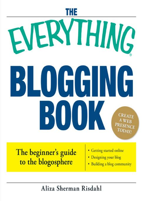 The Everything Blogging Book EB9781440538216