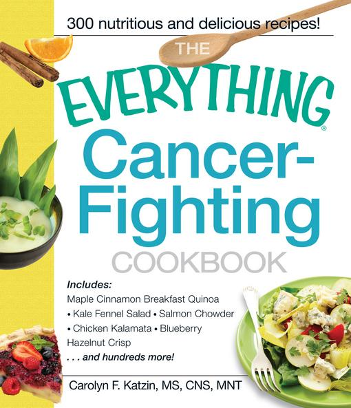 The Everything Cancer-Fighting Cookbook EB9781440507472