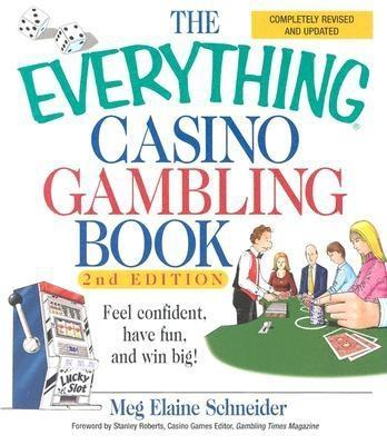 The Everything Casino Gambling Book: Feel confident, have fun, and win big! EB9781605504681