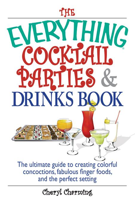 The Everything Cocktail Parties And Drinks Book EB9781440538063