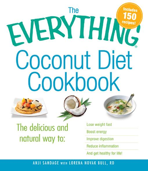 The Everything Coconut Diet Cookbook EB9781440530234