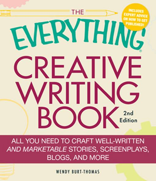 The Everything Creative Writing Book EB9781440501531
