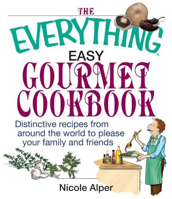 The Everything Easy Gourmet Cookbook EB9781605504322