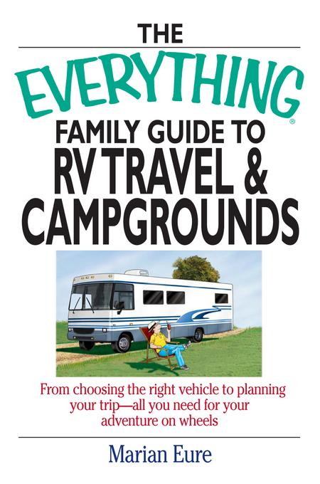 The Everything Family Guide To Rv Travel And Campgrounds EB9781440523090