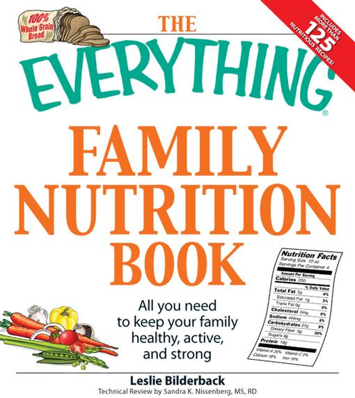 The Everything Family Nutrition Book EB9781605507408