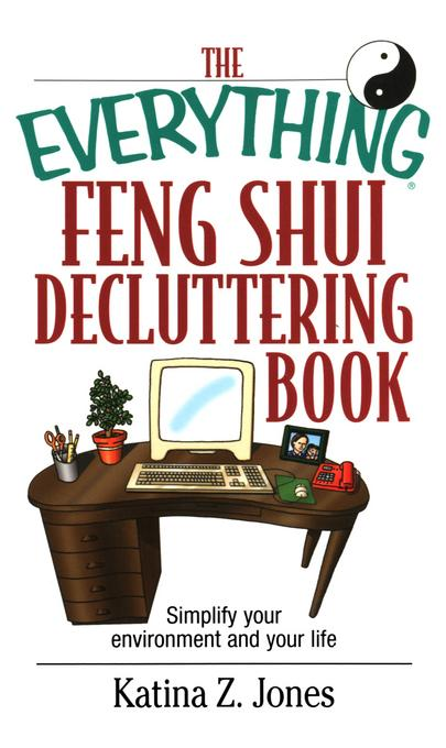 The Everything Feng Shui De-Cluttering Book EB9781440537851