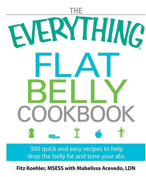 The Everything Flat Belly Cookbook EB9781440521669