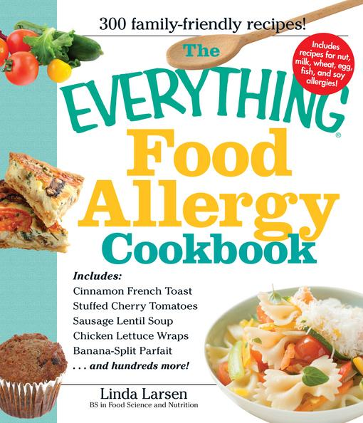 The Everything Food Allergy Cookbook: Prepare easy-to-make meals--without nuts, milk, wheat, eggs, fish or soy EB9781440521720