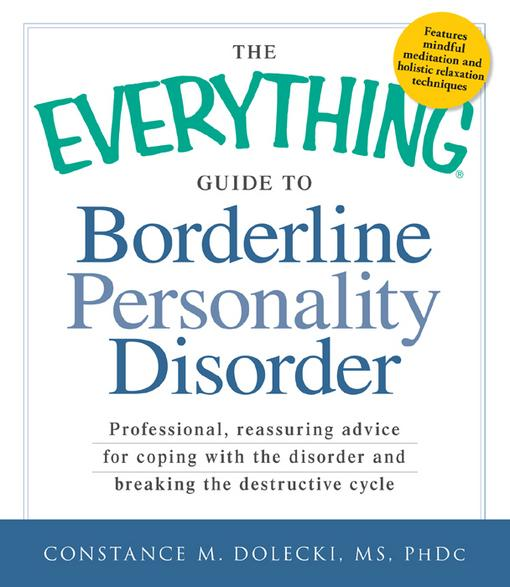 The Everything Guide to Borderline Peronality Disorder EB9781440529948
