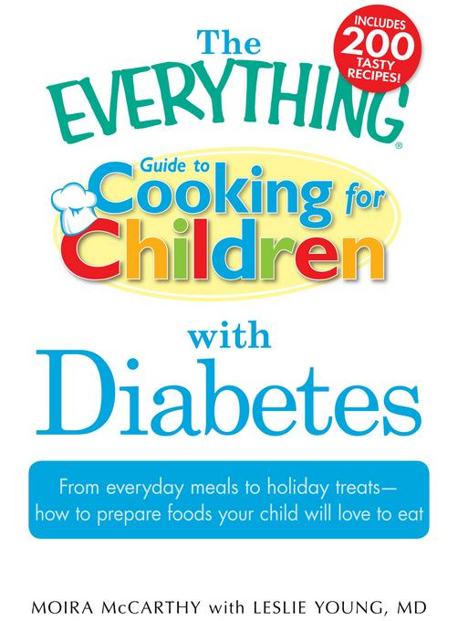 The Everything Guide to Cooking for Children with Diabetes EB9781440500244
