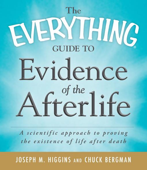 The Everything Guide to Evidence of the Afterlife EB9781440511448