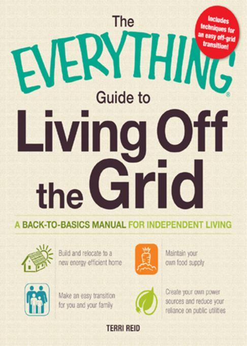 The Everything Guide to Living Off the Grid EB9781440524912