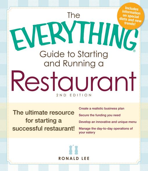 The Everything Guide to Starting and Running a Restaurant: The ultimate resource for starting a successful restaurant! EB9781440527838