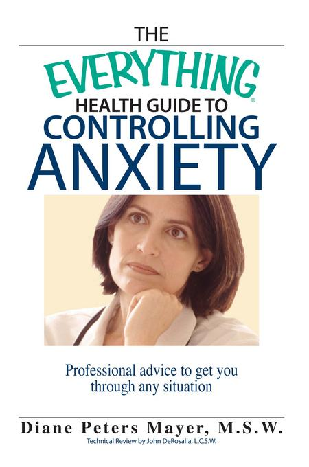 The Everything Health Guide To Controlling Anxiety Book EB9781440538148