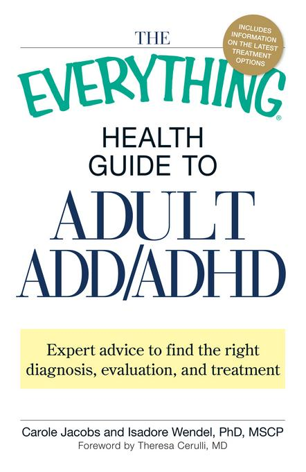 The Everything Health Guide to Adult ADD/ADHD EB9781440521362