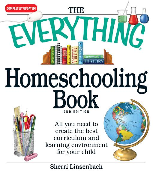 The Everything Homeschooling Book EB9781440521232