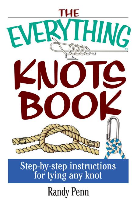 The Everything Knots Book EB9781440522772