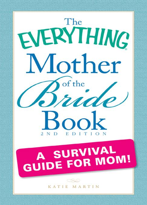 The Everything Mother of the Bride Book EB9781440503825
