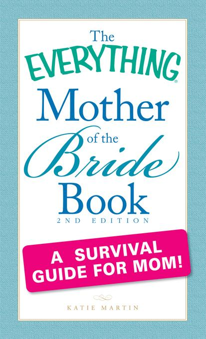 The Everything Mother of the Bride Book EB9781440508172