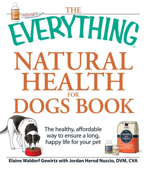The Everything Natural Health for Dogs Book EB9781440512162