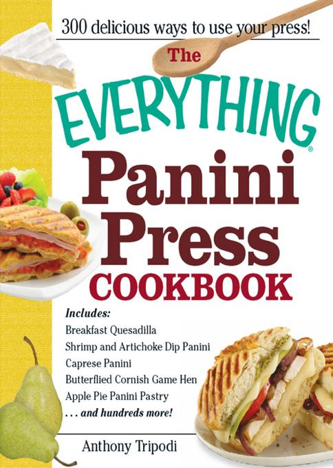 The Everything Panini Press Cookbook EB9781440527814