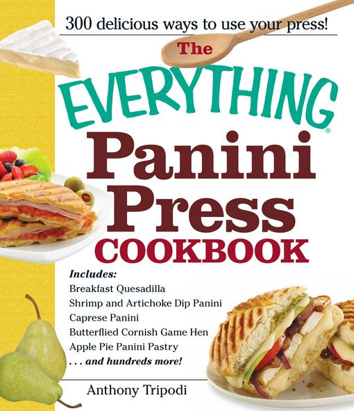 The Everything Panini Press Cookbook EB9781440527821