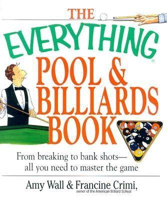 The Everything Pool & Billiards Book: From Breaking to Bank Shots, Everything You Need to Master the Game EB9781605505190