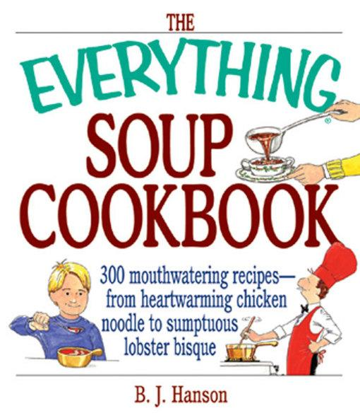 The Everything Soup Cookbook EB9781605505718