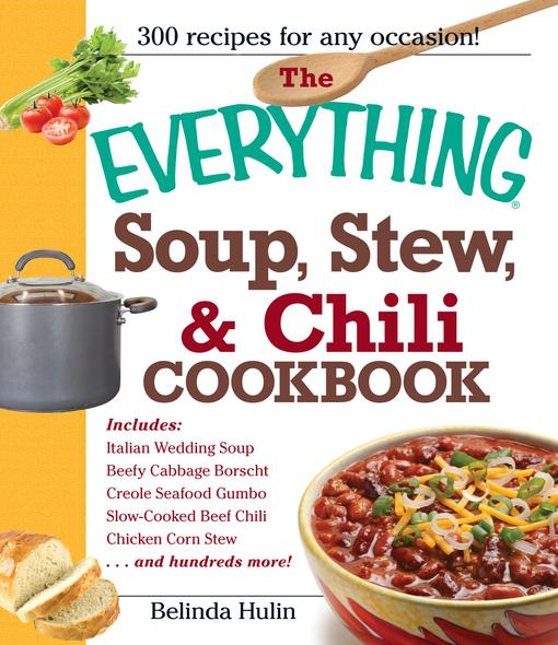 The Everything Soup, Stew, and Chili Cookbook EB9781605506999