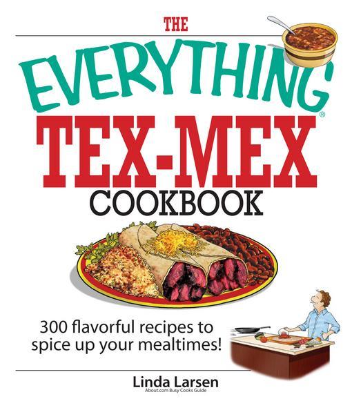 The Everything Tex-Mex Cookbook EB9781440523816