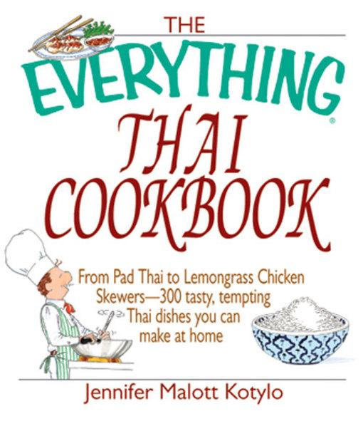 The Everything Thai Cookbook: