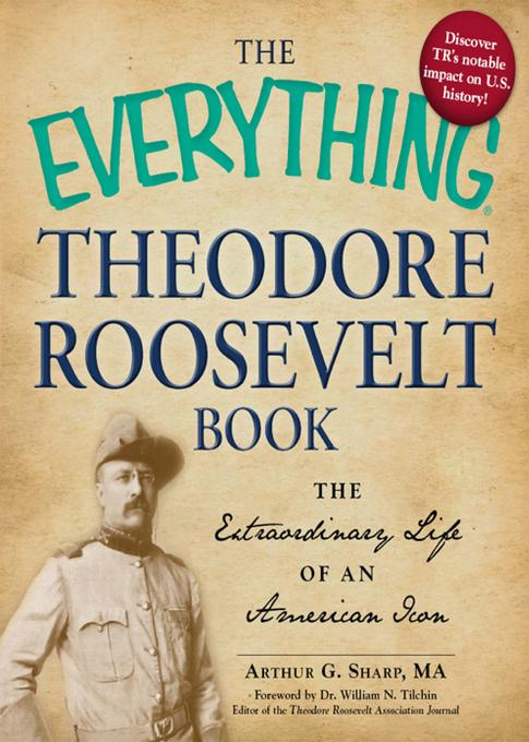 The Everything Theodore Roosevelt Book EB9781440527654