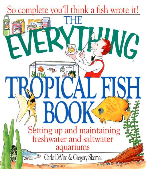 The Everything Tropical Fish Book EB9781440537691
