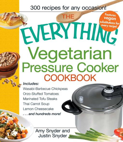 The Everything Vegetarian Pressure Cooker Cookbook EB9781440506734