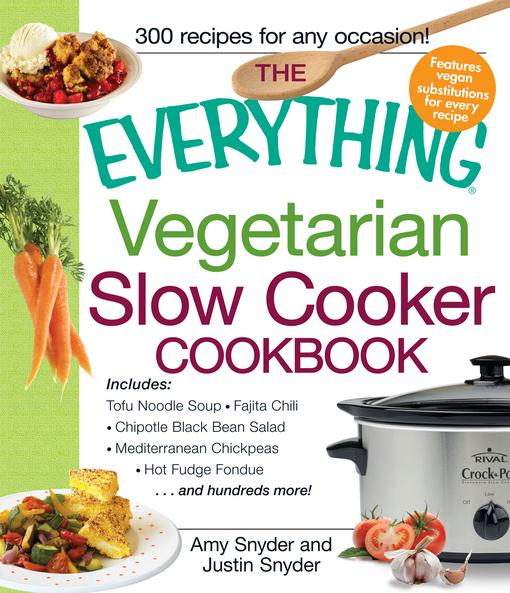 The Everything Vegetarian Slow Cooker Cookbook EB9781440529283