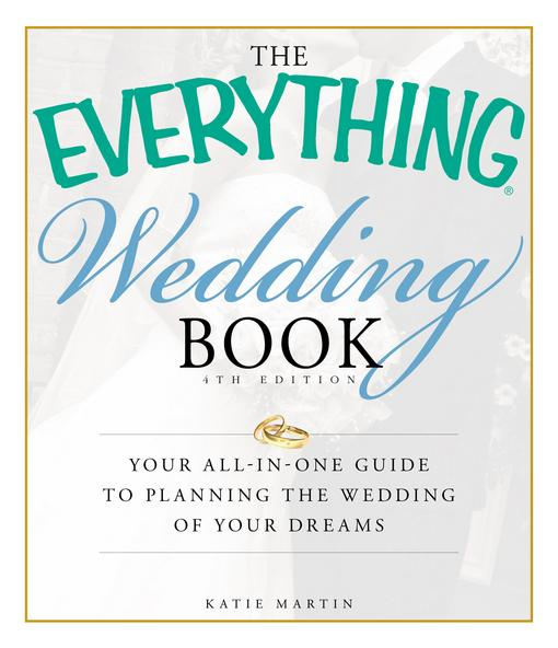 The Everything Wedding Book, 4th Edition EB9781440509490