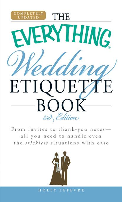 The Everything Wedding Etiquette Book EB9781605506876