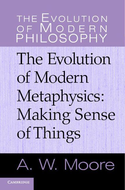 The Evolution of Modern Metaphysics EB9781139200257
