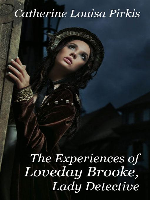 The Experiences of Loveday Brooke, Lady Detective EB9781434448798