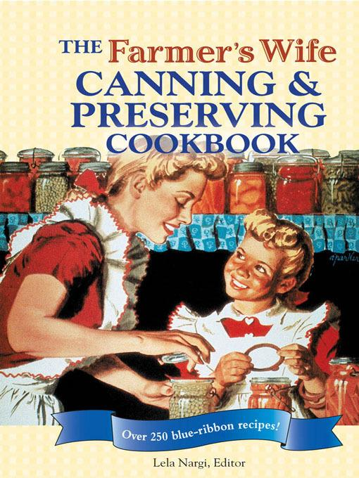 The Farmer's Wife Canning and Preserving Cookbook