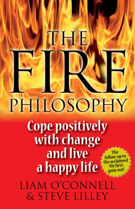 The Fire Philosophy: Cope Positively With Change and Live a Happy Life EB9781908086976