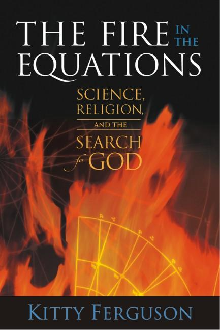 The Fire in the Equations: Science Religion & Search For God EB9781599470399