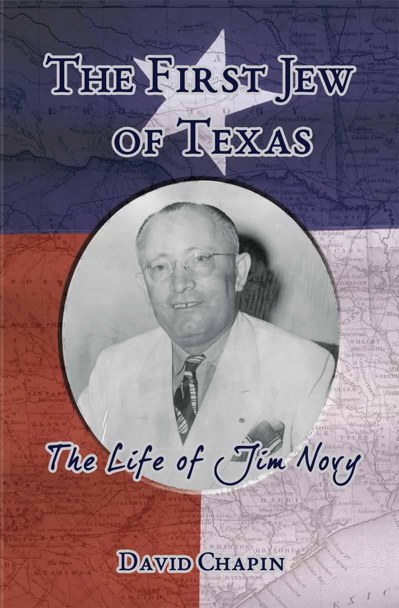 The First Jew of Texas - The Life of Jim Novy EB9781602649934