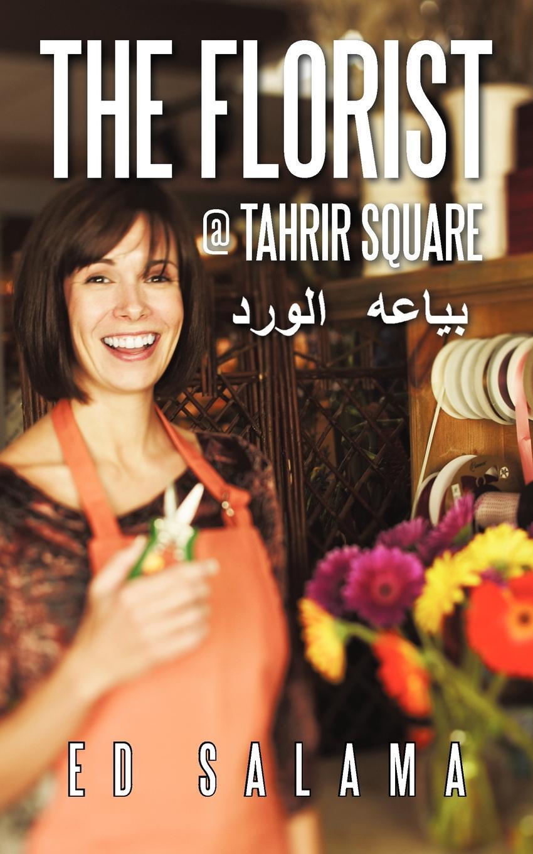 The Florist @ Tahrir Square EB9781469708607